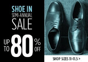UP TO 80% OFF SIZES 11-11.5