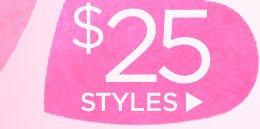 $25 Styles