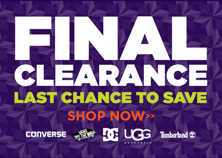 Hurry Hurry Hurry! Last Chance to Save. Shop Final Clearance.