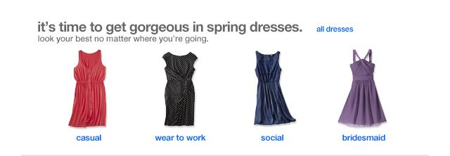 It's time to get gorgeous in spring dresses.