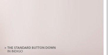 The Standard Button Down in Indigo