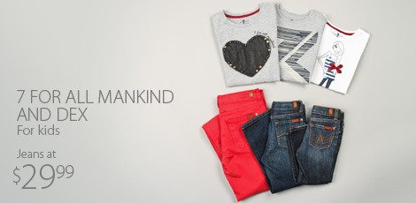 7 For All Mankind for Kids & DEX