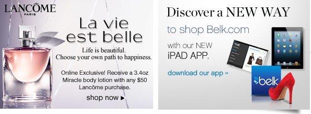 Lancome la vie est belle. Shop now. Discover a New Way. Download our app.
