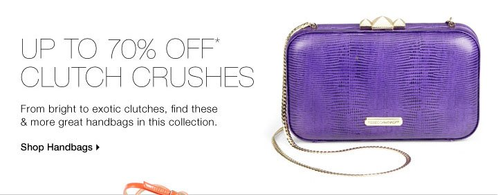 Up To 70% Off* Clutch Crushes