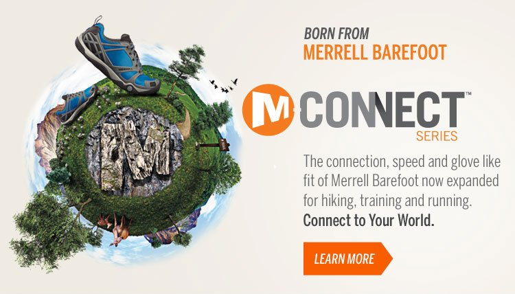 Born from Merrell Barefoot M-Connect Series Learn More