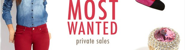 MOST WANTED private sales