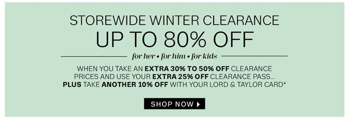 Storewide Winter Clearance Up to 80% off for her, for hi, and for kids