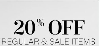 20% off Regular & Sale Items