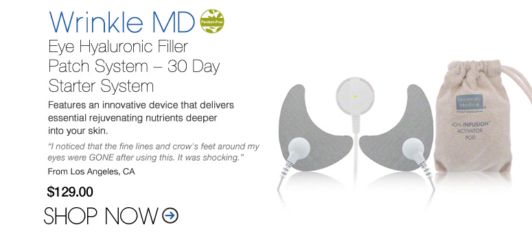 """Paraben-free Wrinkle MD Eye Hyaluronic Filler Patch System – 30 Day Starter System Features an innovative device that delivers essential rejuvenating nutrients deeper into your skin. """"I noticed that the fine lines and crow's feet around my eyes were GONE after using this. It was shocking."""" –From Los Angeles, CA  $129 Shop Now>>"""