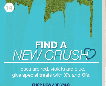 FIND A NEW CRUSH - Roses are red, violets are blue, give special treats with X's and O's.