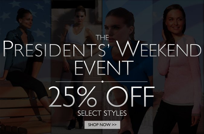 Shop the Presidents' Weekend Event! 25% Off Select Styles