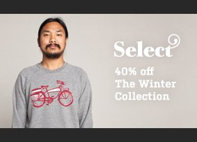 Select - 40% off the Winter Collection
