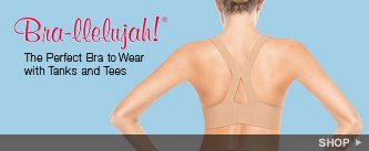 Bra-llelujah! The Perfect Bra to Wear with Tanks and Tees. Shop!