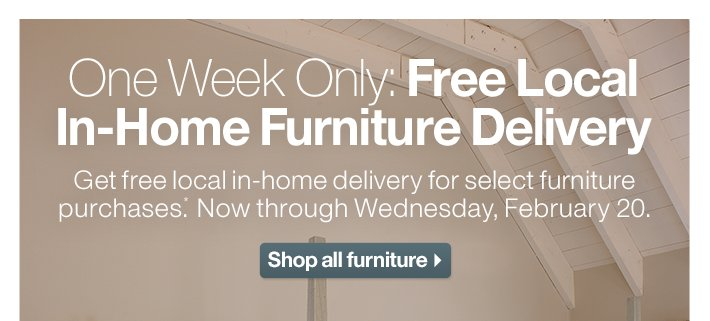 One Week Only: Free Local In-Home  Furniture Delivery