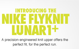 INTRODUCING THE NIKE FLYKNIT LUNAR1+ | A precision-engineered knit upper offers the perfect fit, for the perfect run.