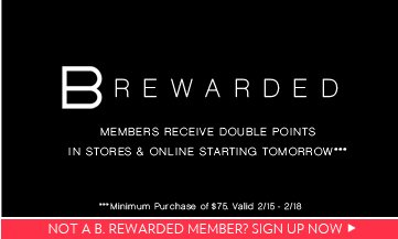Sign Up Now to Becaome a B. Rewarded Member