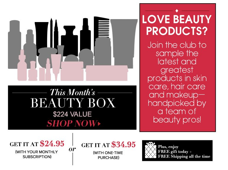 Get it at $24.95  (With Monthly Subscription)  Get it at 34.95 (With Single Purchase)  Plus, enjoy a Free Gift today + Free Shipping all the time!