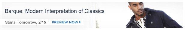 Barque: Modern Interpretation of Classics is on HauteLook tomorrow 2/15 | Preview now