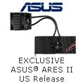 Asus - EXCLUSIVE ASUS ARES II US Release.