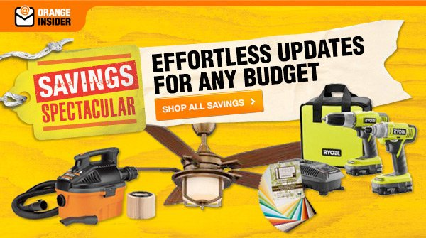 Effortless updates for any budget SHOP ALL SAVINGS