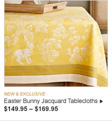 NEW & EXCLUSIVE - Easter Bunny Jacquard Tablecloths, $149.95 – $169.95