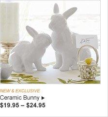 NEW & EXCLUSIVE - Ceramic Bunny, $19.95 – $24.95