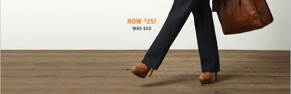 NOW $35! WAS $50