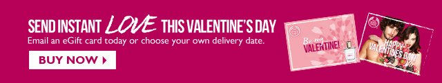 SEND INSTANT LOVE THIS VALENTINE'S DAY  --  Email an eGift card today or choose your own delivery date.