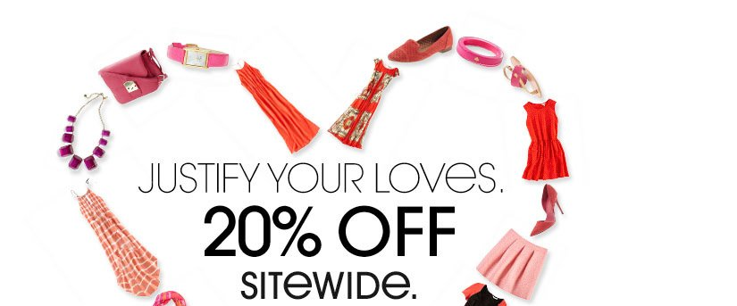 JUSTIFY YOUR LOVES. 20% OFF SITEWIDE.
