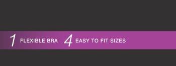 1 Flexible Bra, 4 Easy To Fit Sizes