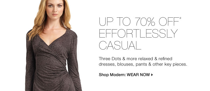 Up To 70% Off* Effortlessly Casual