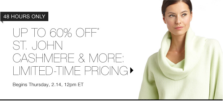 Up To 60% Off* St. John Cashmere & More...Shop Now