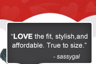 LOVE THE FIT, STYLISH, AND AFFORDABLE. TRUE TO SIZE. - SASSYGAL