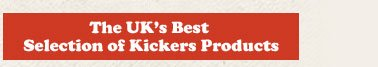 The UK's best selection on Kickers products