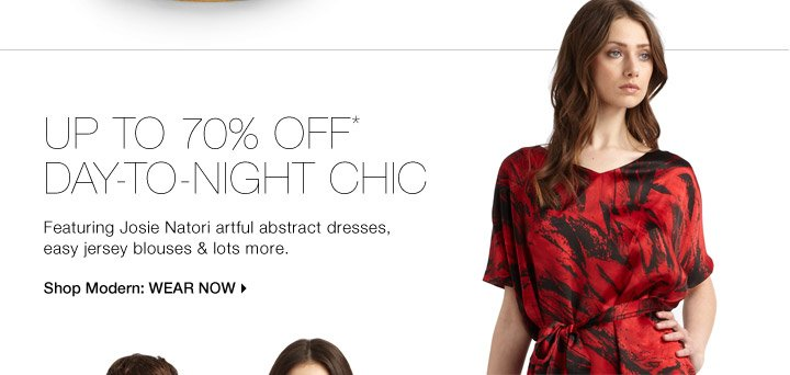 Up To 70% Off* Day-To-Night Chic