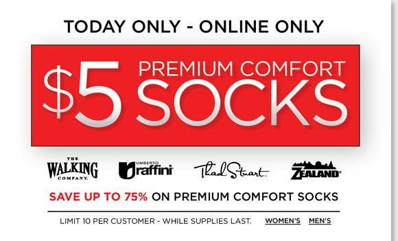 Find the best Premium Comfort Socks for $5 (limit 10 per customer) from Raffini, Sierra West, Thad Stuart, The Walking Company and more during our 1-day Sock Sale! Plus, find huge holiday savings for President's Day and save an extra 25% on ALL Sale & Clearance items! Choose from a great selection of styles for women and men from our best brands now at www.TheWalkingCompany.com.