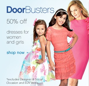 50% off dresses for women and girls. Shop now.