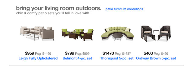 Bring your living room outdoors.