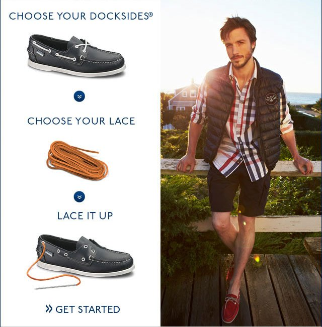 Choose Your Docksides Choose Your Lace Lace It Up Get Started