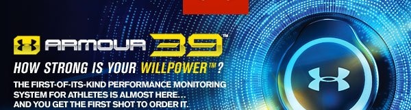 ARMOUR 39™. HOW STRONG IS YOUR WILLPOWER™?
