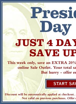Presidents'  Day Sale   -  Save up to 70%  This week only, save an EXTRA 20% on more than 1,300 sale items in the online Sale Outlet. Your total savings could be as much as 70%!  But hurry - offer ends on February 18.
