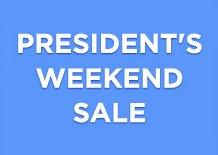 PRESIDENT'S WEEKEND SALE