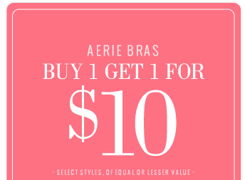 Aerie Bras | Buy 1 Get 1 For $10 | Select Styles, Of Equal Or Lesser Value
