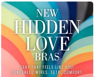 New Hidden Love Bras | Sexy That Feels Like You! | Concealed Wires. Total Comfort.