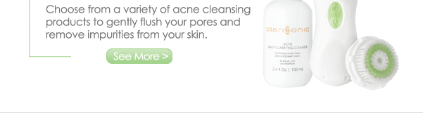 Choose from a variety of acne cleansing products to gently flush your pores and remove impurities from your skin. See More >