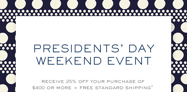 PRESIDENTS DAY WEEKEND EVENT RECEIVE 25 PERCENT OFF YOUR PURCHASE OF 400 DOLLARS OR MORE PLUS FREE STANDARG SHIPPING