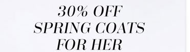 30% off spring coats for her