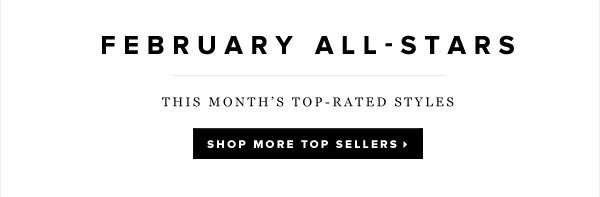 Snag Our Top-Rated February Styles Quick! Shop Top Sellers