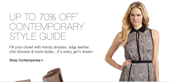 Up To 70% Off* Contemporary Style Guide