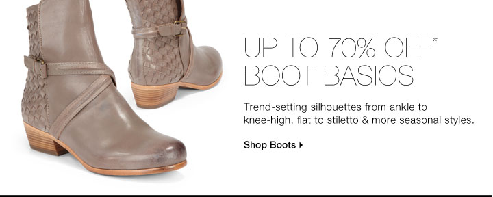 Up To 70% Off* Boot Basics